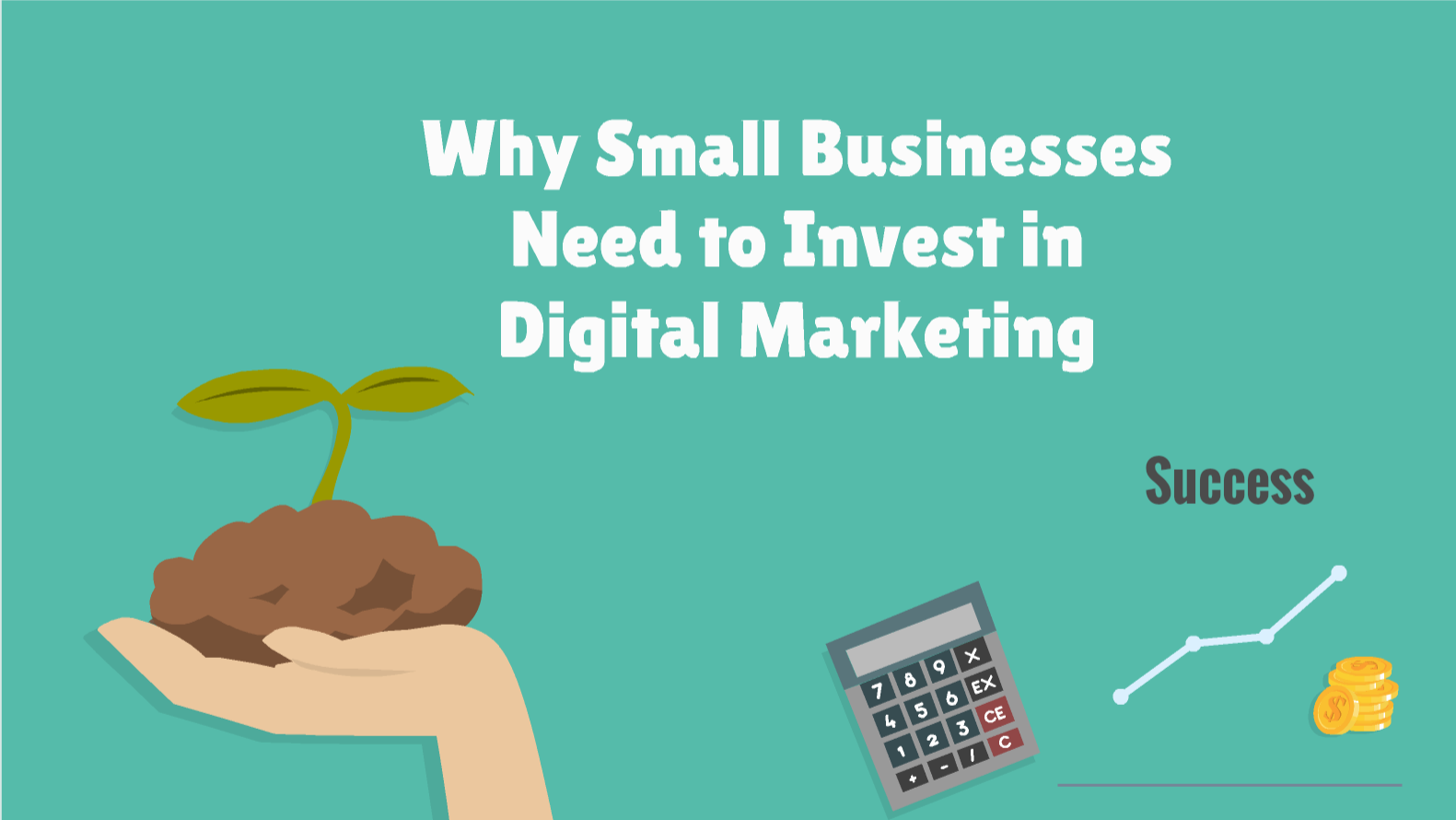 WHY SMALL BUSINESS NEEDS DIGITAL MARKETING