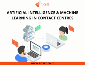 ARTIFICIAL INTELLIGENCE & MACHINE LEARNING IN CONTACT CENTRES