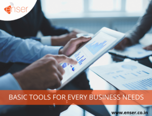 BASIC TOOLS FOR EVERY BUSINESS NEEDS