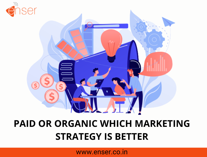 PAID OR ORGANIC WHICH MARKETING STRATEGY IS BETTER