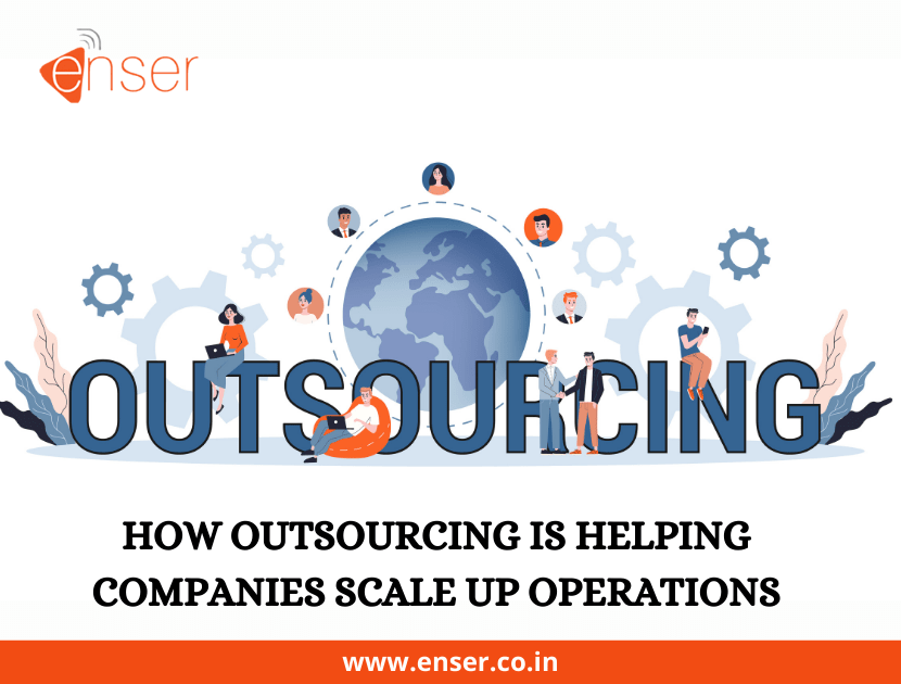 HOW OUTSOURCING IS HELPING COMPANIES SCALE UP OPERATIONS